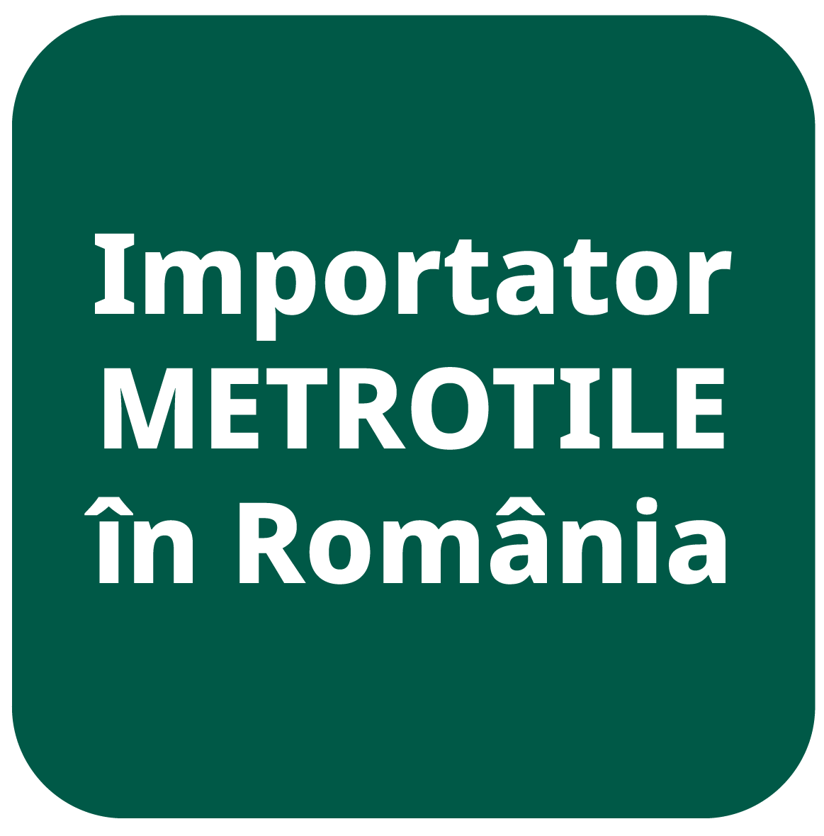 Importator Metrotile in Romania